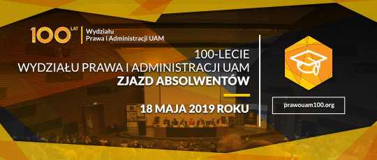 Obchody 100-lecia Wydziału Prawa i Administracji Uniwersytetu im. Adama Mickiewicza w Poznaniu