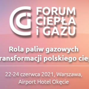 Forum Ciepła i Gazu – 22-24 czerwca 2021 r.